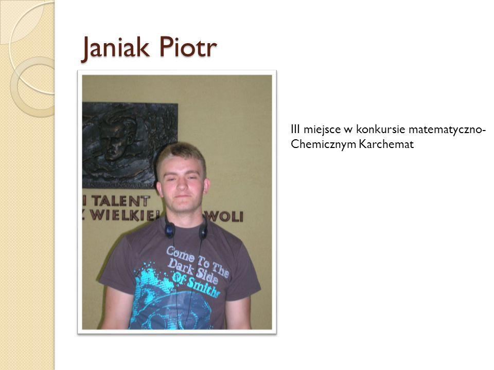 Janiak Piotr III miejsce w konkursie matematyczno- Chemicznym Karchemat