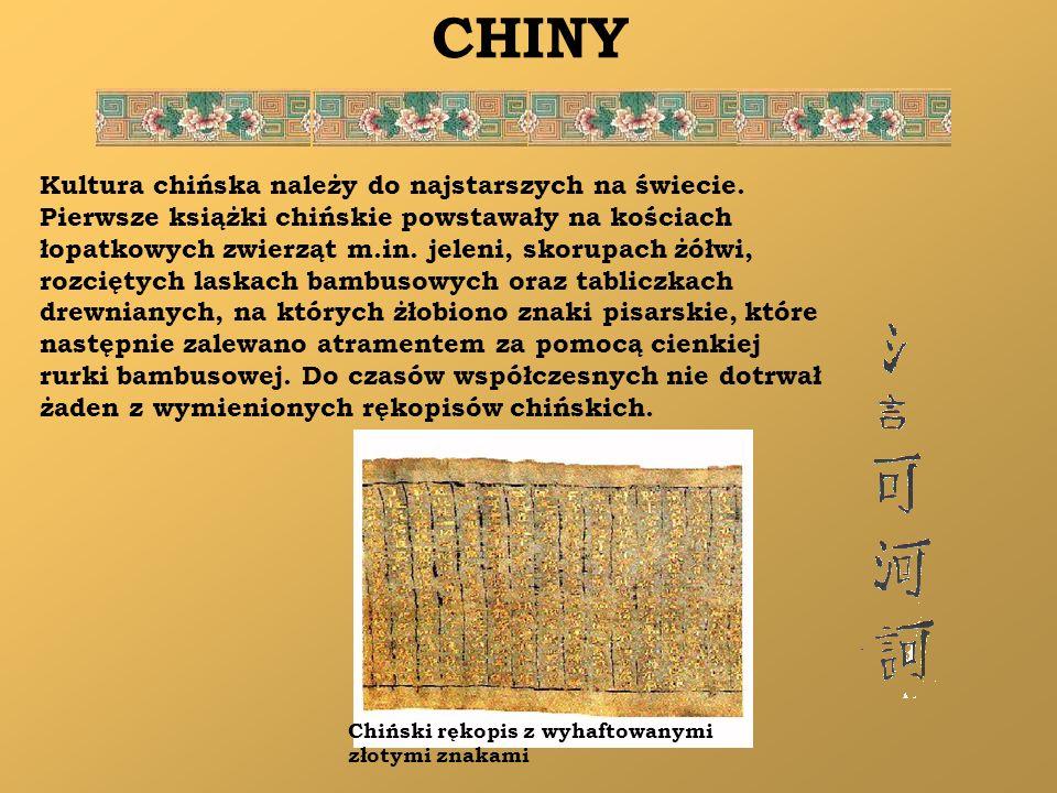 CHINY Kultura chińska należy do najstarszych na świecie. Pierwsze książki chińskie powstawały na kościach łopatkowych zwierząt m.in. jeleni, skorupach