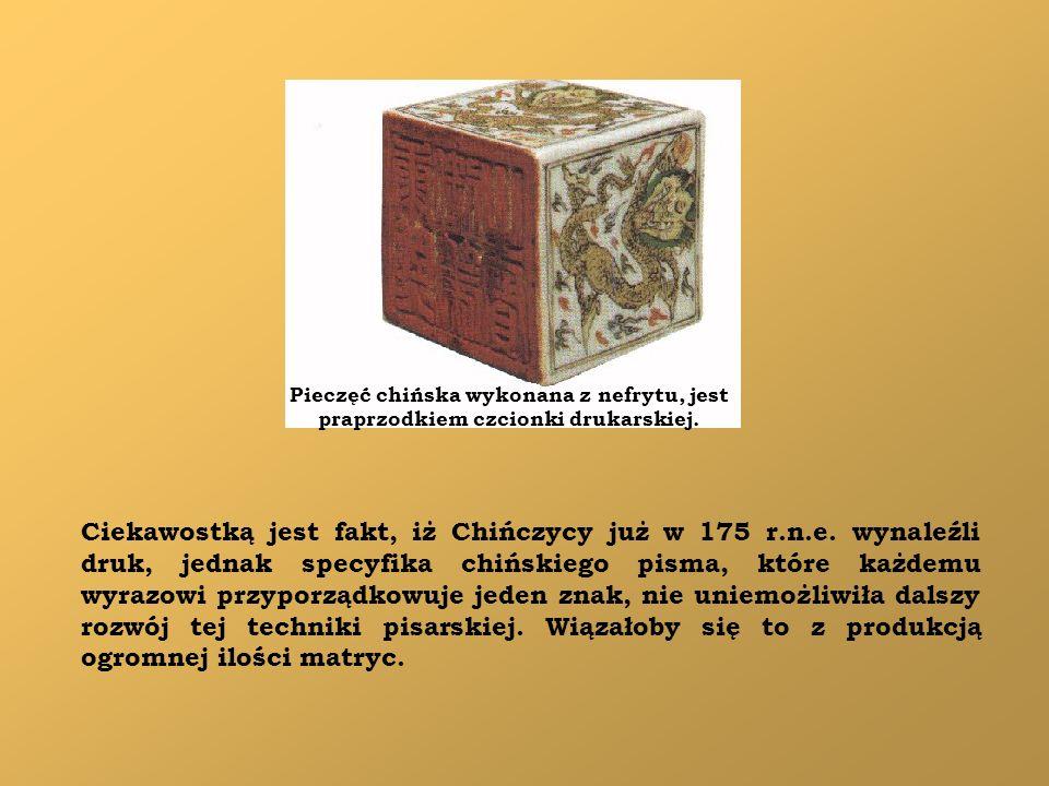 Ciekawostką jest fakt, iż Chińczycy już w 175 r.n.e. wynaleźli druk, jednak specyfika chińskiego pisma, które każdemu wyrazowi przyporządkowuje jeden