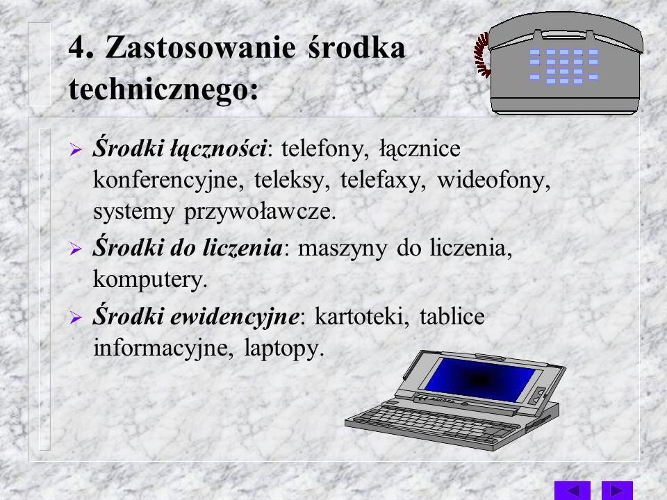 3.Konstrukcja środka technicznego: Maszyny i urządzenia techniczne: maszyny biurowe do liczenia i pisania, komputery, kopiarki, powielacze, adresarki,