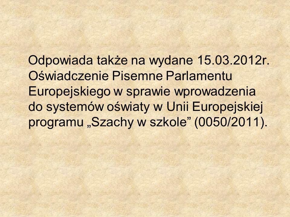 Odpowiada także na wydane 15.03.2012r. Oświadczenie Pisemne Parlamentu Europejskiego w sprawie wprowadzenia do systemów oświaty w Unii Europejskiej pr