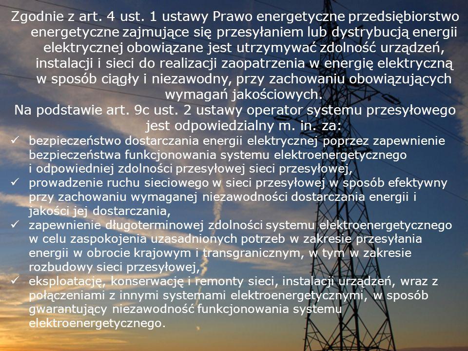 Zgodnie z art. 4 ust. 1 ustawy Prawo energetyczne przedsiębiorstwo energetyczne zajmujące się przesyłaniem lub dystrybucją energii elektrycznej obowią