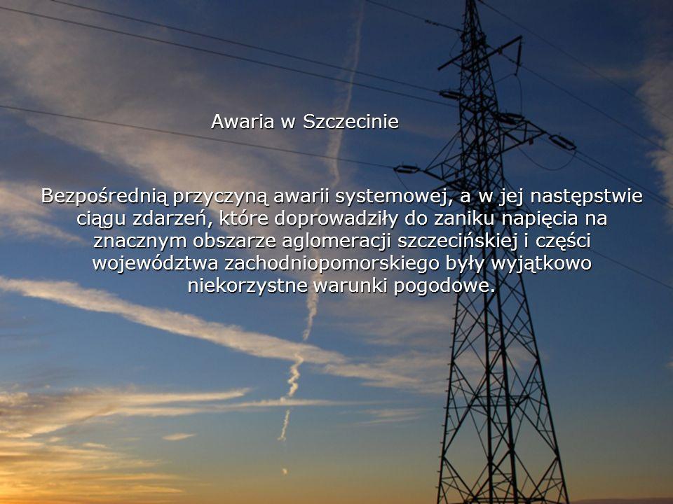 Awaria w Szczecinie Bezpośrednią przyczyną awarii systemowej, a w jej następstwie ciągu zdarzeń, które doprowadziły do zaniku napięcia na znacznym obs