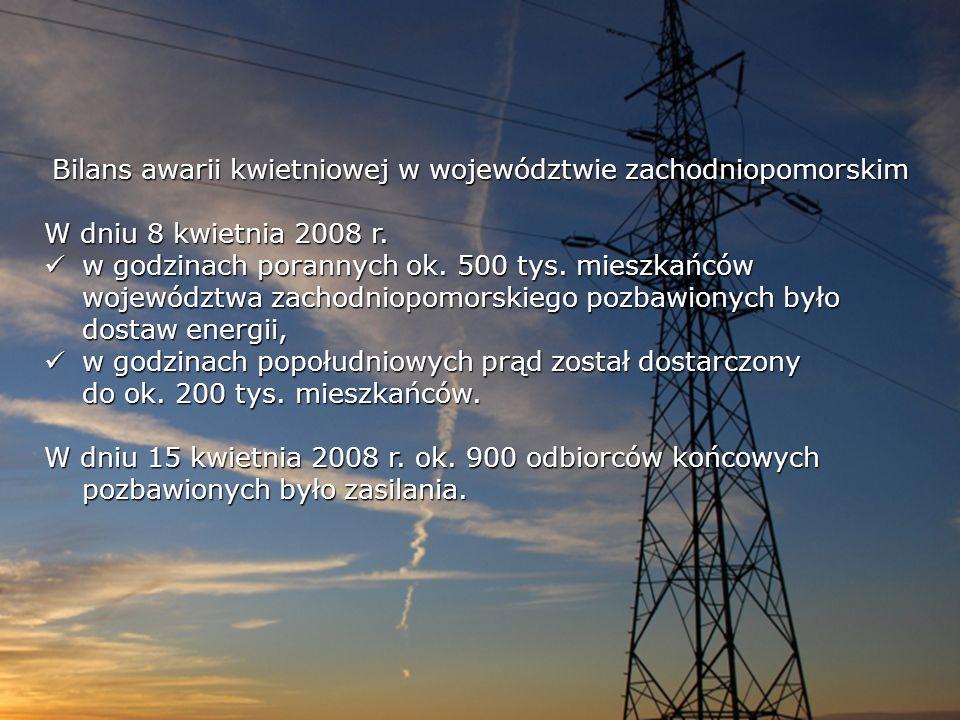Bilans awarii kwietniowej w województwie zachodniopomorskim W dniu 8 kwietnia 2008 r. w godzinach porannych ok. 500 tys. mieszkańców województwa zacho