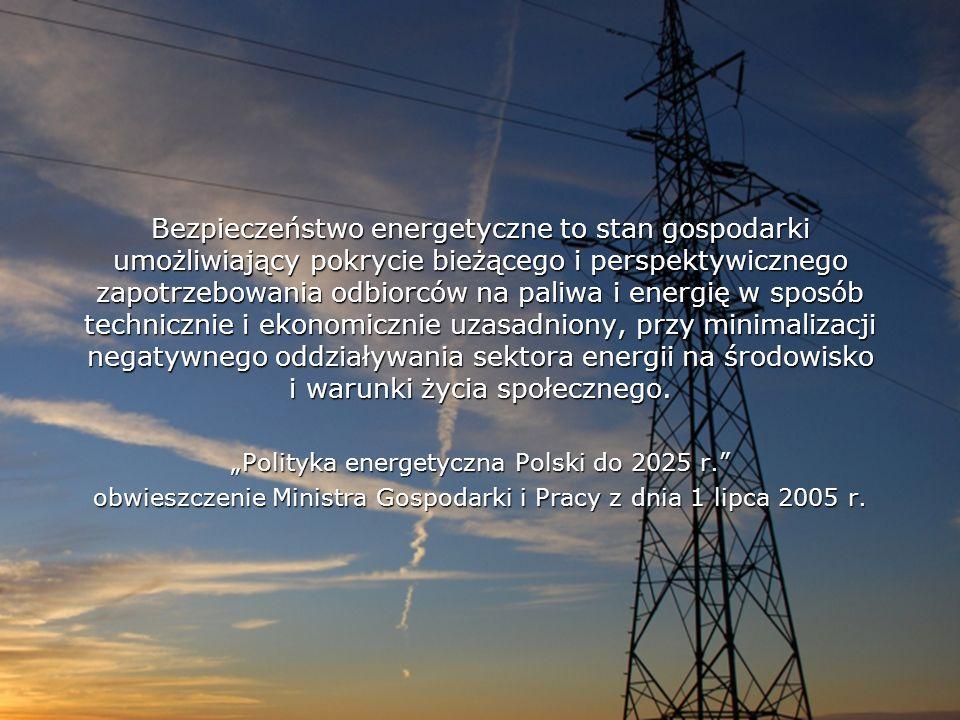 Bezpieczeństwo energetyczne to stan gospodarki umożliwiający pokrycie bieżącego i perspektywicznego zapotrzebowania odbiorców na paliwa i energię w sp