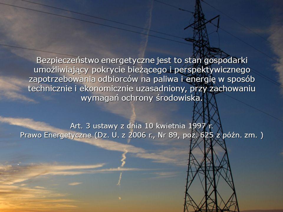 Bezpieczeństwo energetyczne jest to stan gospodarki umożliwiający pokrycie bieżącego i perspektywicznego zapotrzebowania odbiorców na paliwa i energię