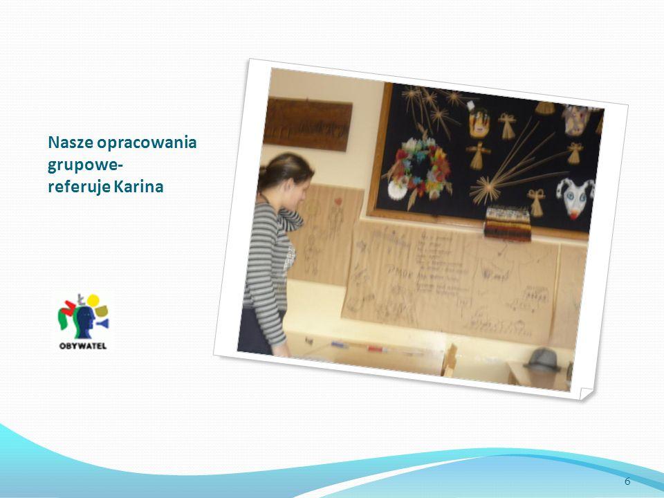 Nasze opracowania grupowe- referuje Karina 6