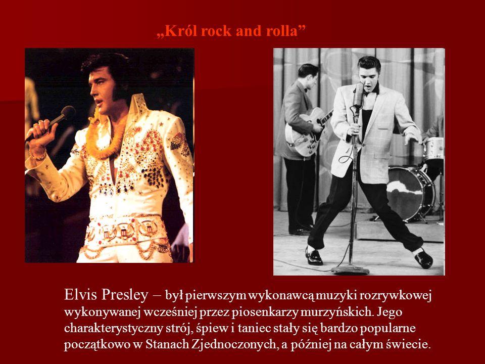 Król rock and rolla Elvis Presley – był pierwszym wykonawcą muzyki rozrywkowej wykonywanej wcześniej przez piosenkarzy murzyńskich. Jego charakterysty