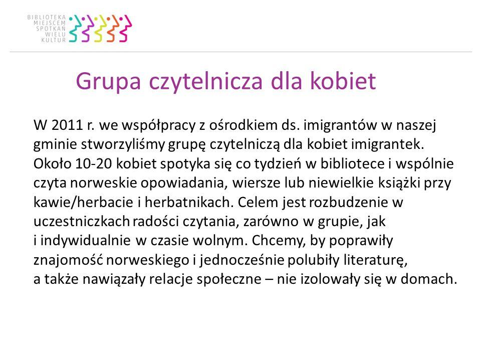 Grupa czytelnicza dla kobiet W 2011 r. we współpracy z ośrodkiem ds.