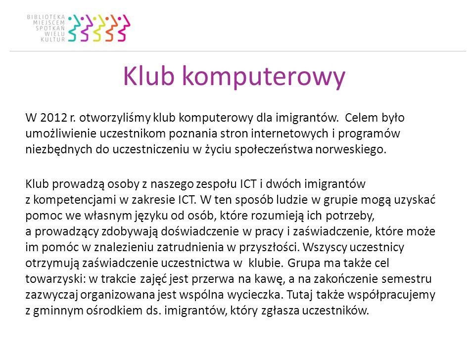 W 2012 r. otworzyliśmy klub komputerowy dla imigrantów.