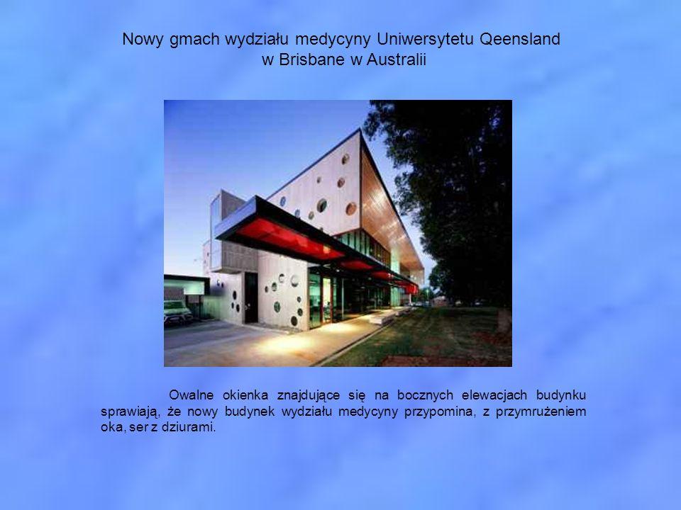 Nowy gmach wydziału medycyny Uniwersytetu Qeensland w Brisbane w Australii Owalne okienka znajdujące się na bocznych elewacjach budynku sprawiają, że