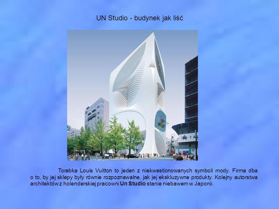 UN Studio - budynek jak liść Torebka Louis Vuitton to jeden z niekwestionowanych symboli mody. Firma dba o to, by jej sklepy były równie rozpoznawalne