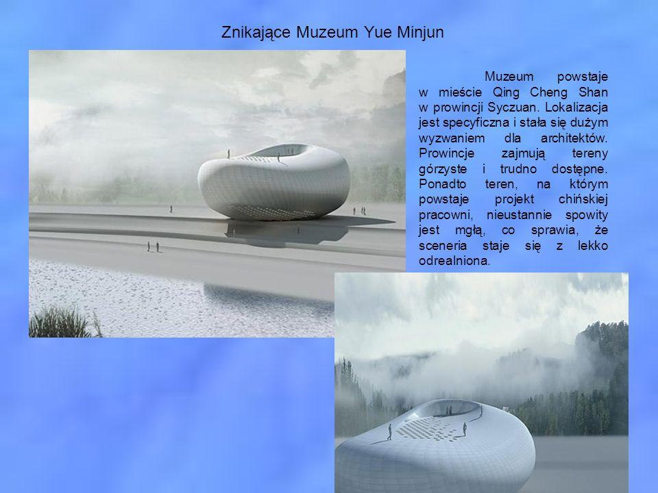 Znikające Muzeum Yue Minjun Muzeum powstaje w mieście Qing Cheng Shan w prowincji Syczuan. Lokalizacja jest specyficzna i stała się dużym wyzwaniem dl