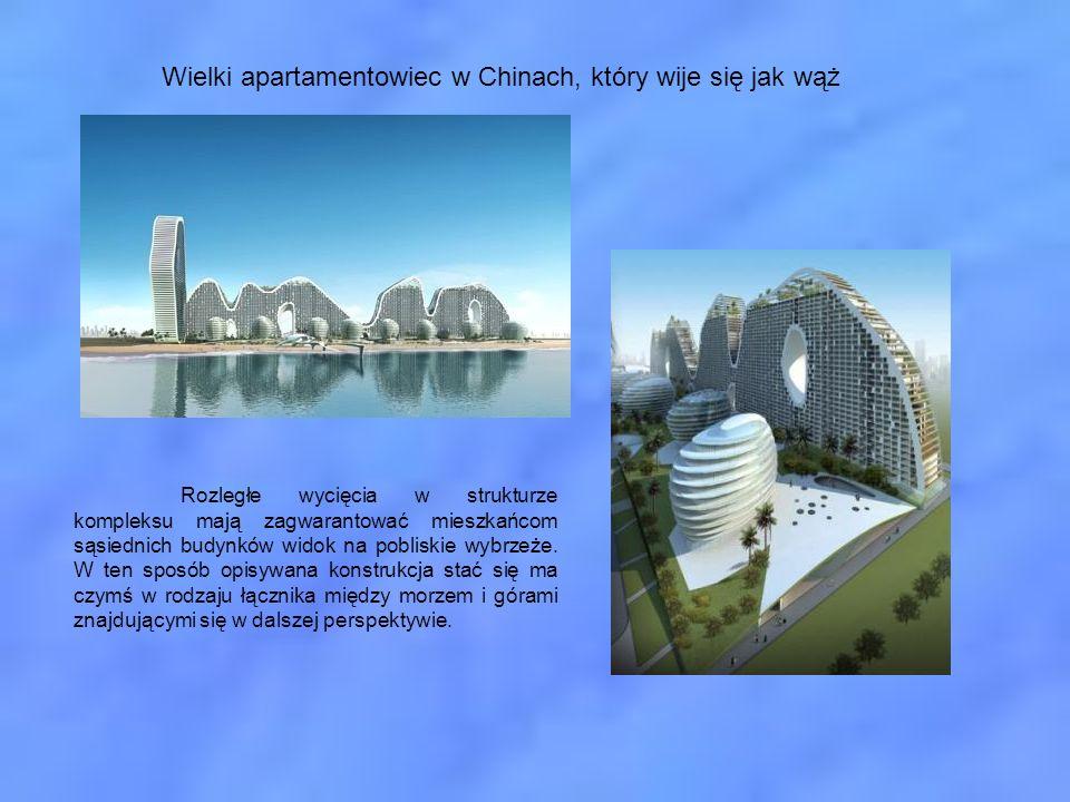 Wielki apartamentowiec w Chinach, który wije się jak wąż Rozległe wycięcia w strukturze kompleksu mają zagwarantować mieszkańcom sąsiednich budynków w