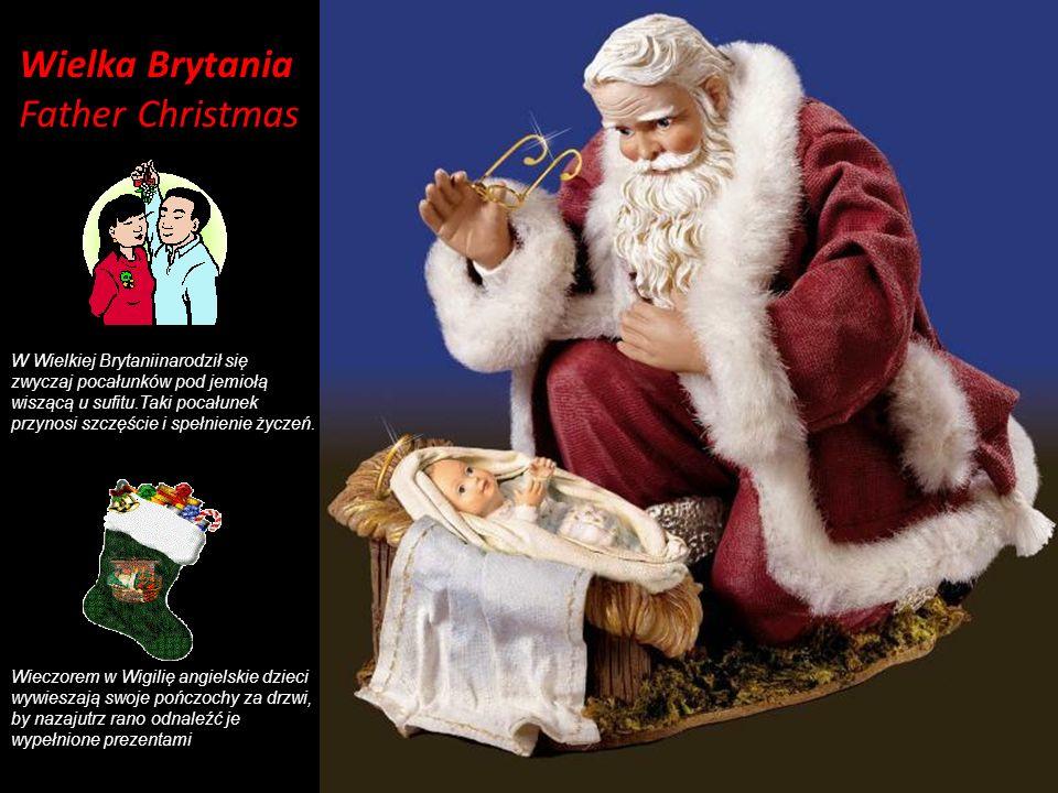 Wielka Brytania Father Christmas W Wielkiej Brytaniinarodził się zwyczaj pocałunków pod jemiołą wiszącą u sufitu.Taki pocałunek przynosi szczęście i spełnienie życzeń.
