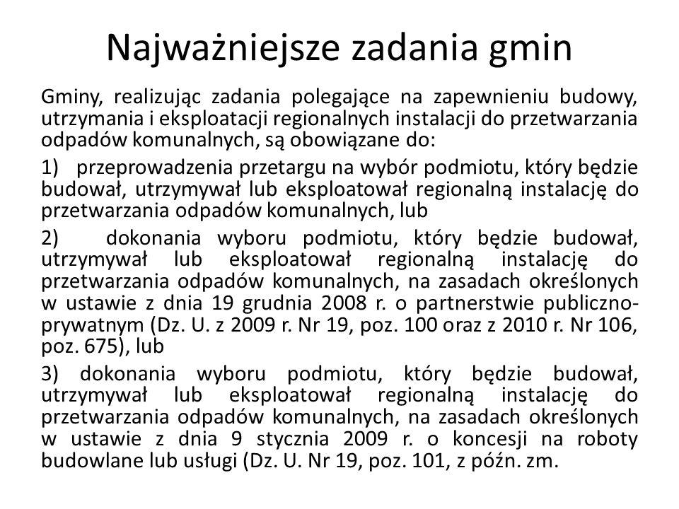 Najważniejsze zadania gmin Gminy, realizując zadania polegające na zapewnieniu budowy, utrzymania i eksploatacji regionalnych instalacji do przetwarza
