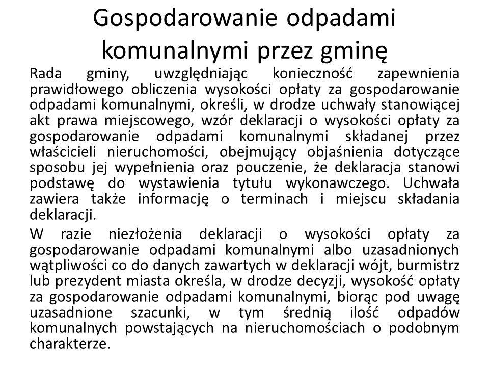 Gospodarowanie odpadami komunalnymi przez gminę Rada gminy, uwzględniając konieczność zapewnienia prawidłowego obliczenia wysokości opłaty za gospodar