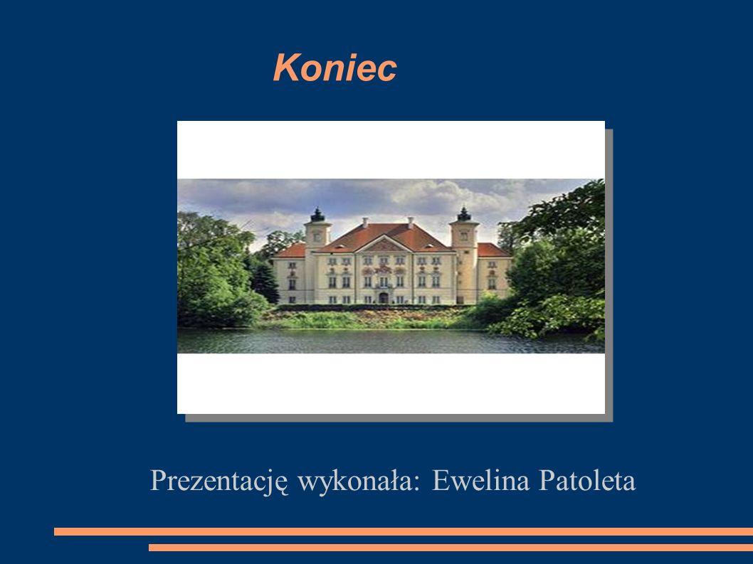 Koniec Prezentację wykonała: Ewelina Patoleta