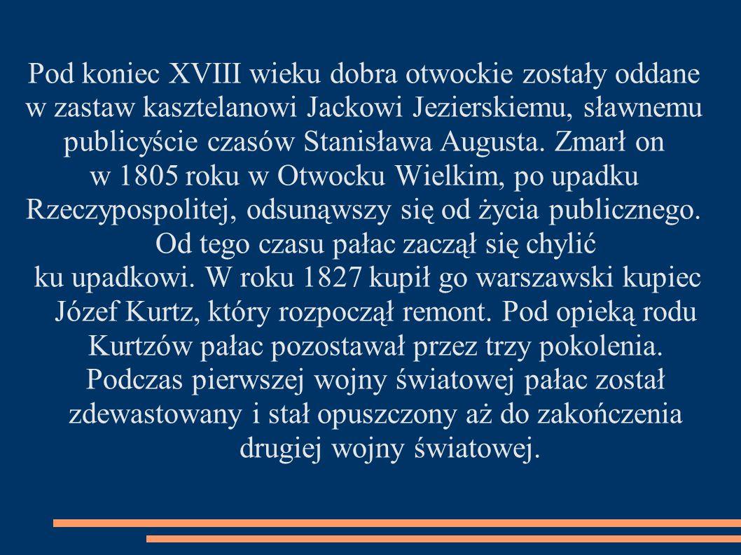 Pod koniec XVIII wieku dobra otwockie zostały oddane w zastaw kasztelanowi Jackowi Jezierskiemu, sławnemu publicyście czasów Stanisława Augusta. Zmarł