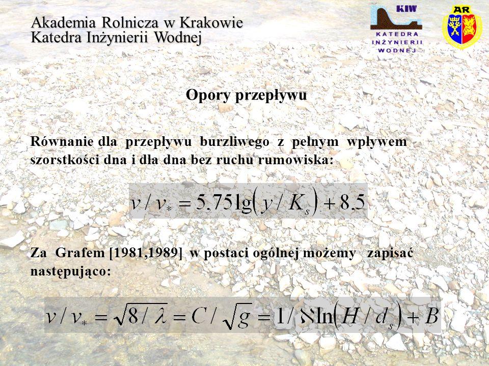 Akademia Rolnicza w Krakowie Katedra Inżynierii Wodnej Opory przepływu Równanie dla przepływu burzliwego z pełnym wpływem szorstkości dna i dla dna be