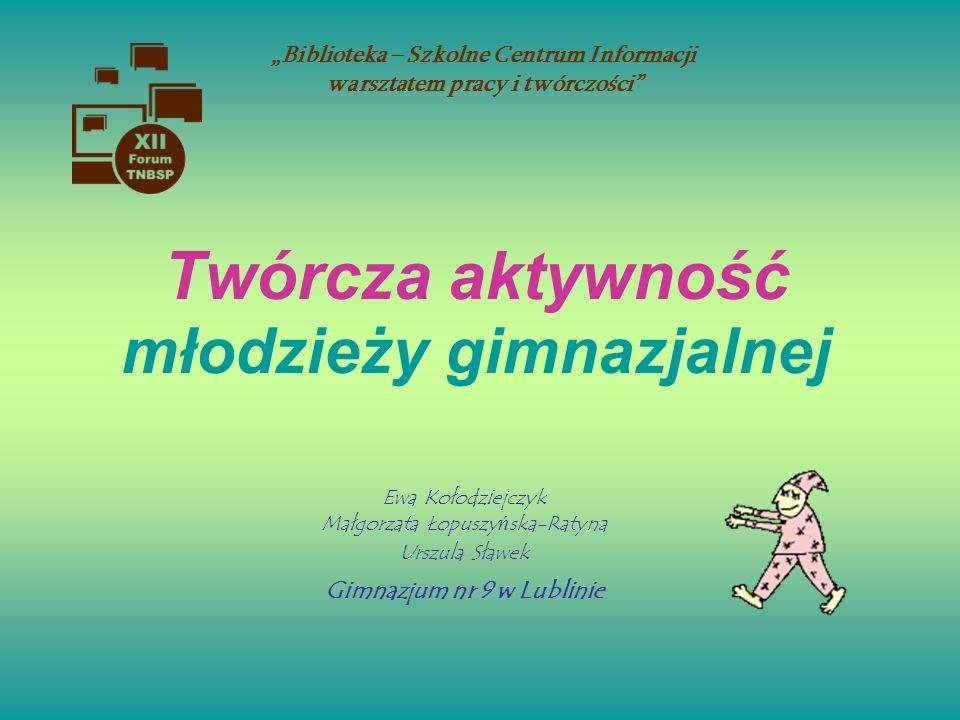 2 Działania: Plastyczne Literackie Dziennikarskie Teatralne