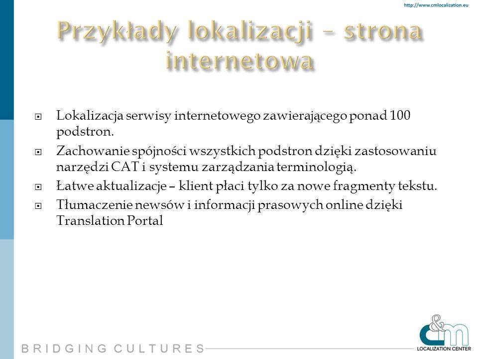Lokalizacja serwisy internetowego zawierającego ponad 100 podstron. Zachowanie spójności wszystkich podstron dzięki zastosowaniu narzędzi CAT i system