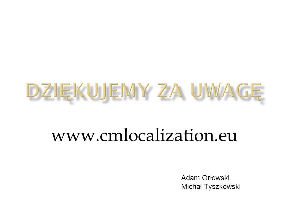 www.cmlocalization.eu Adam Orłowski Michał Tyszkowski