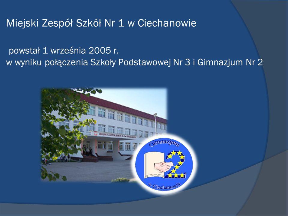 Miejski Zespół Szkół Nr 1 w Ciechanowie powstał 1 września 2005 r.