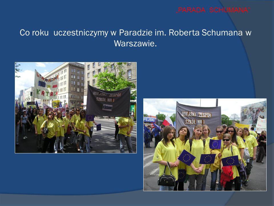Co roku uczestniczymy w Paradzie im. Roberta Schumana w Warszawie. PARADA SCHUMANA