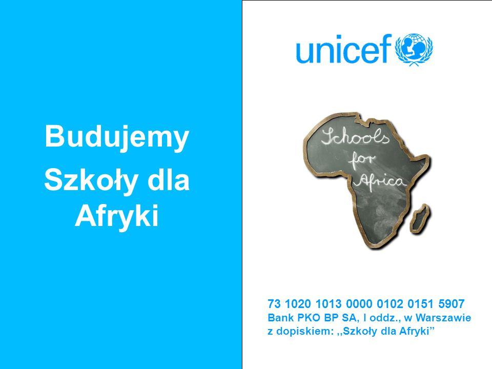 a Budujemy Szkoły dla Afryki 73 1020 1013 0000 0102 0151 5907 Bank PKO BP SA, I oddz., w Warszawie z dopiskiem:,,Szkoły dla Afryki