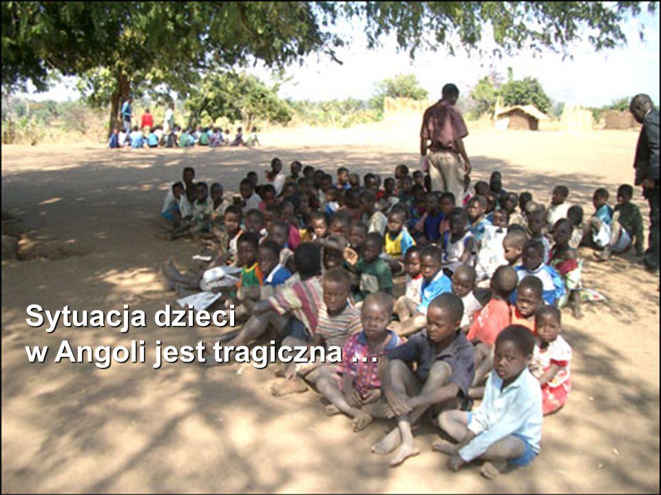 Szkoły dla Afryki Program edukacyjny w Angoli Pomóż nam budować lepszy świat dla dzieci Sytuacja dzieci w Angoli jest tragiczna …