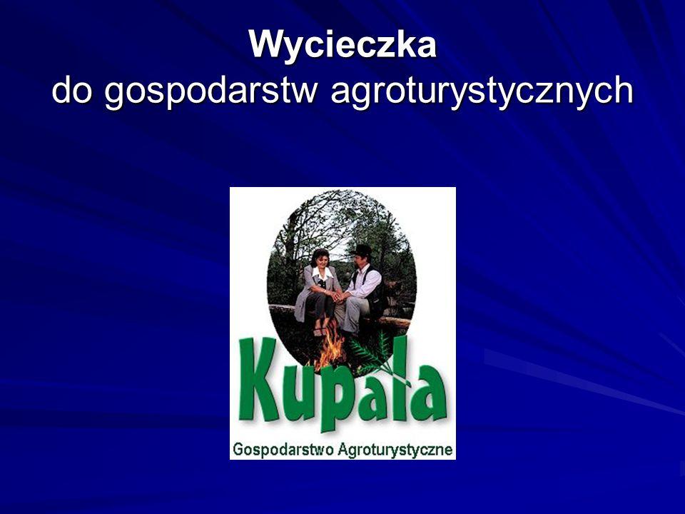 Wycieczka do gospodarstw agroturystycznych