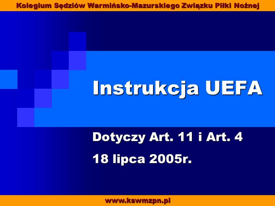 Instrukcja UEFA Dotyczy Art. 11 i Art. 4 18 lipca 2005r.