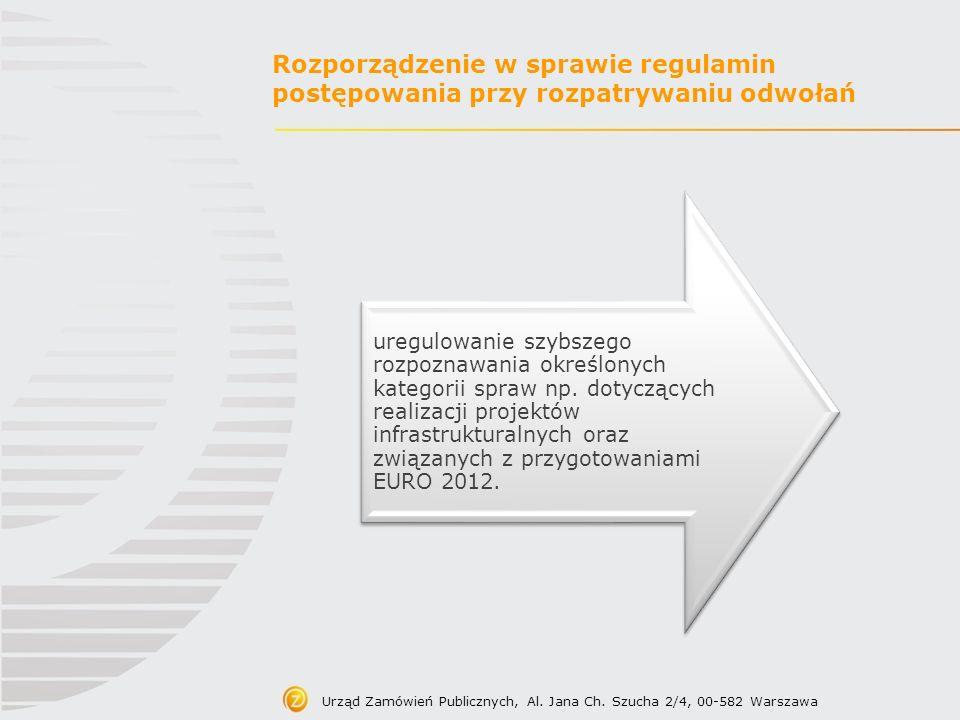 Urząd Zamówień Publicznych, Al. Jana Ch. Szucha 2/4, 00-582 Warszawa Rozporządzenie w sprawie regulamin postępowania przy rozpatrywaniu odwołań uregul