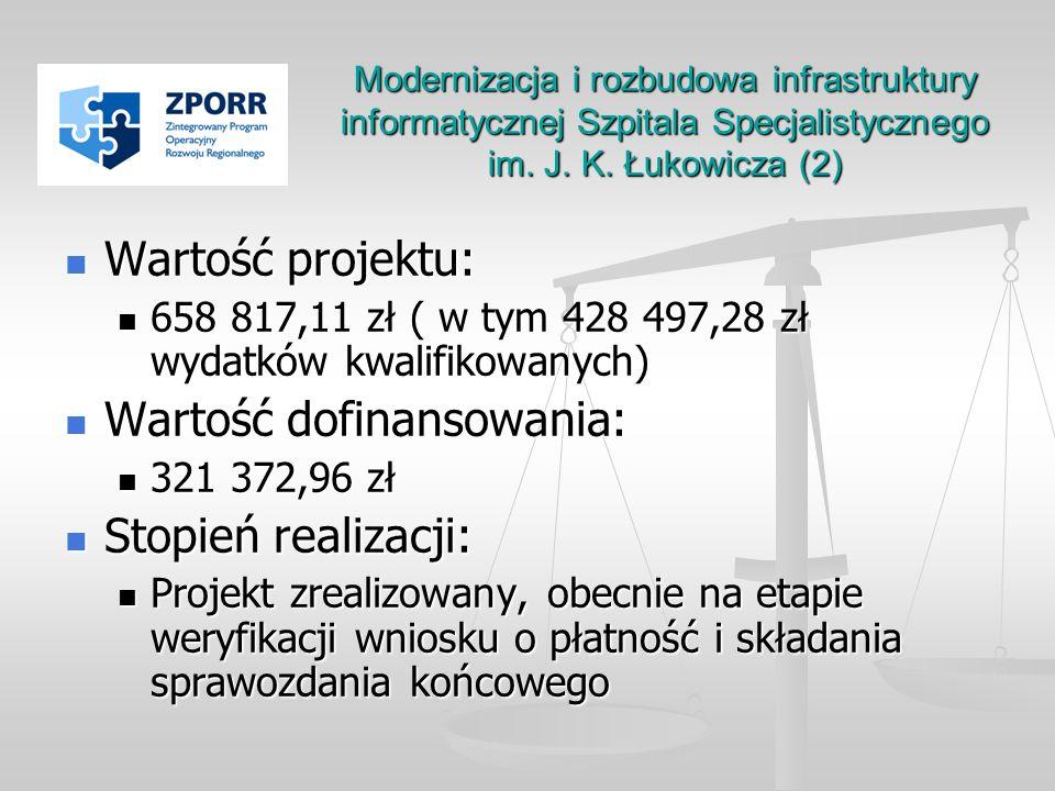 Wartość projektu: Wartość projektu: 658 817,11 zł ( w tym 428 497,28 zł wydatków kwalifikowanych) 658 817,11 zł ( w tym 428 497,28 zł wydatków kwalifi