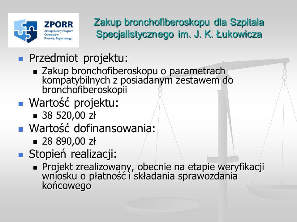 Zakup bronchofiberoskopu dla Szpitala Specjalistycznego im. J. K. Łukowicza Przedmiot projektu: Przedmiot projektu: Zakup bronchofiberoskopu o paramet