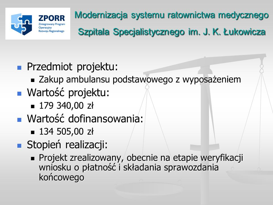 Modernizacja systemu ratownictwa medycznego Szpitala Specjalistycznego im. J. K. Łukowicza Przedmiot projektu: Przedmiot projektu: Zakup ambulansu pod