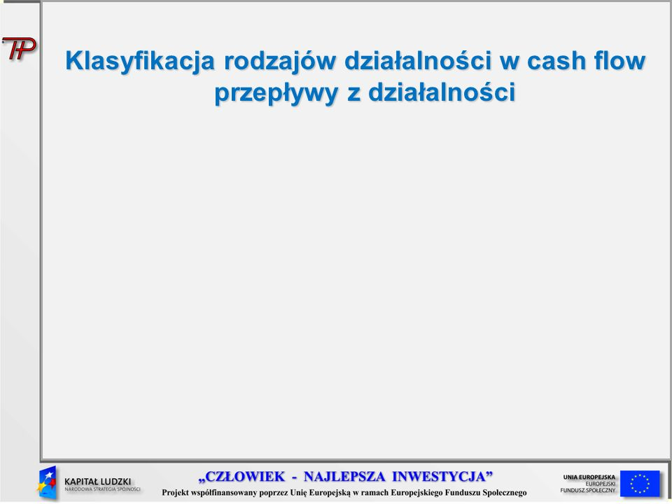 Klasyfikacja rodzajów działalności w cash flow przepływy z działalności