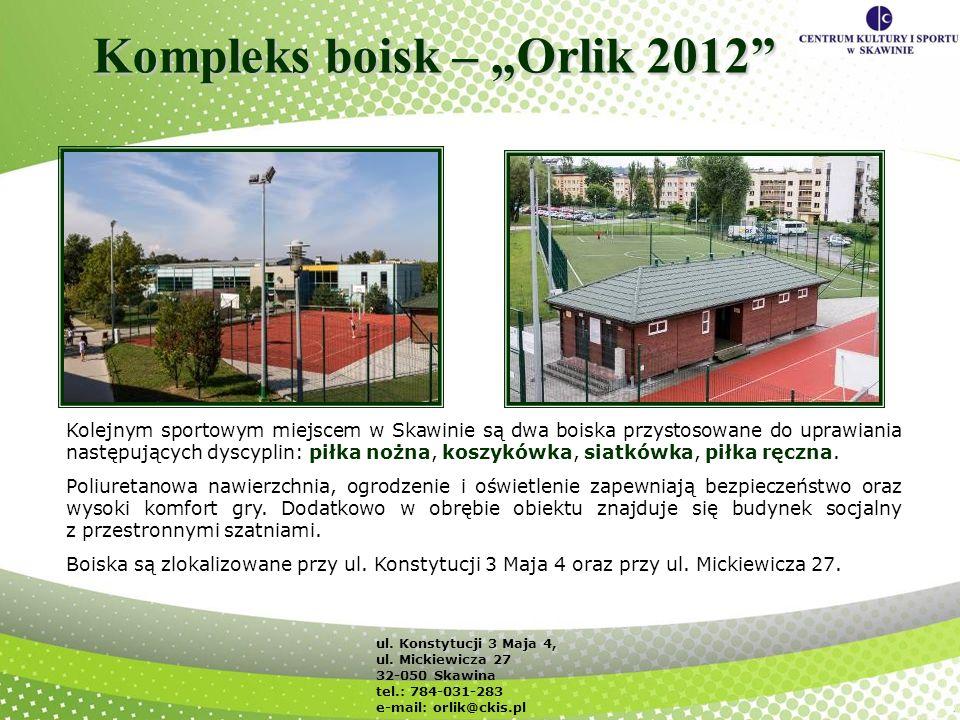 Kompleks boisk – Orlik 2012 Kolejnym sportowym miejscem w Skawinie są dwa boiska przystosowane do uprawiania następujących dyscyplin: piłka nożna, kos