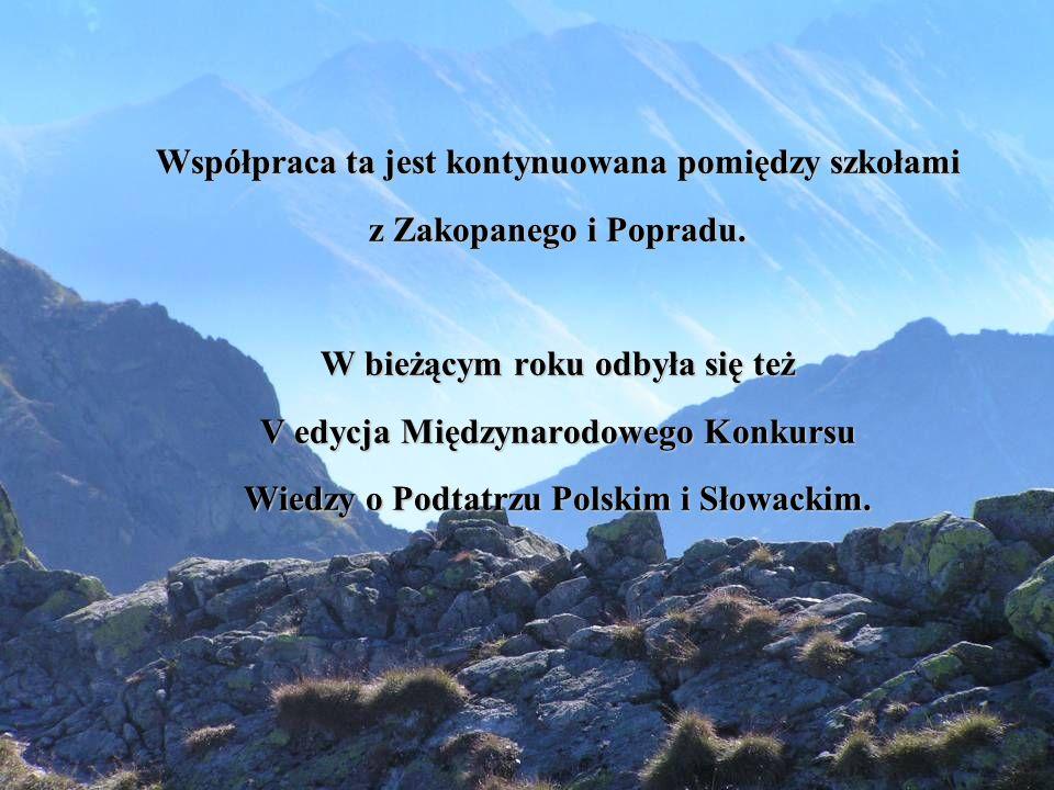 Współpraca ta jest kontynuowana pomiędzy szkołami z Zakopanego i Popradu.