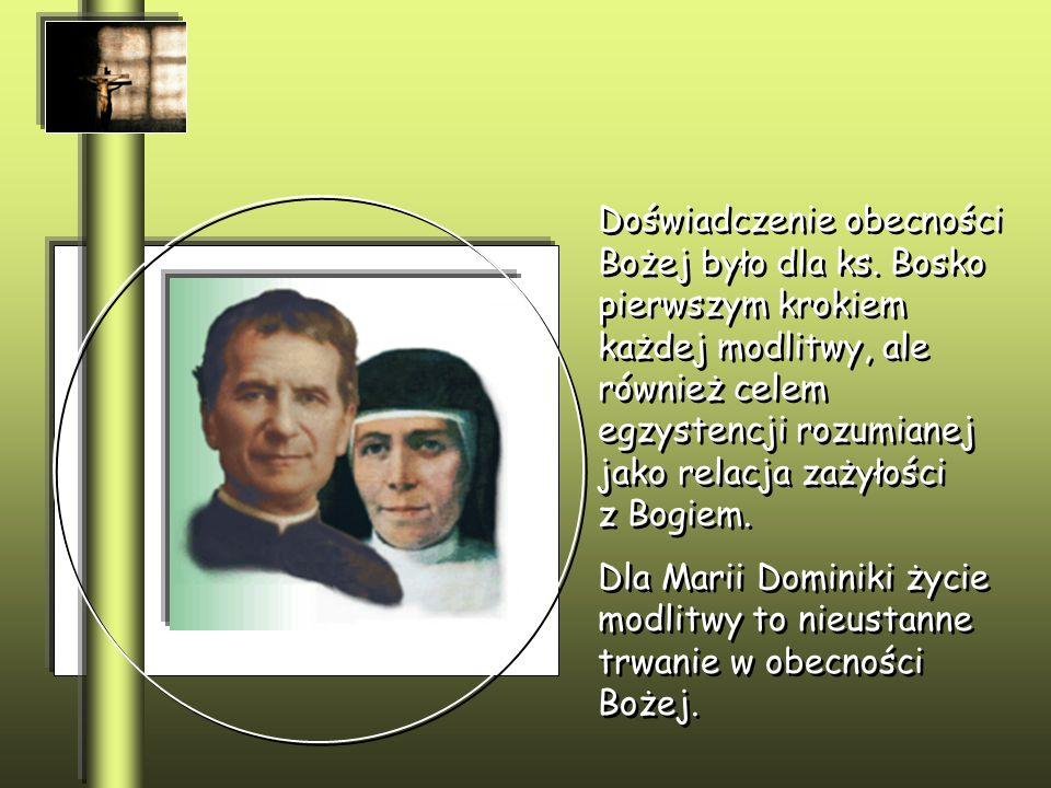 Doświadczenie obecności Bożej było dla ks. Bosko pierwszym krokiem każdej modlitwy, ale również celem egzystencji rozumianej jako relacja zażyłości z