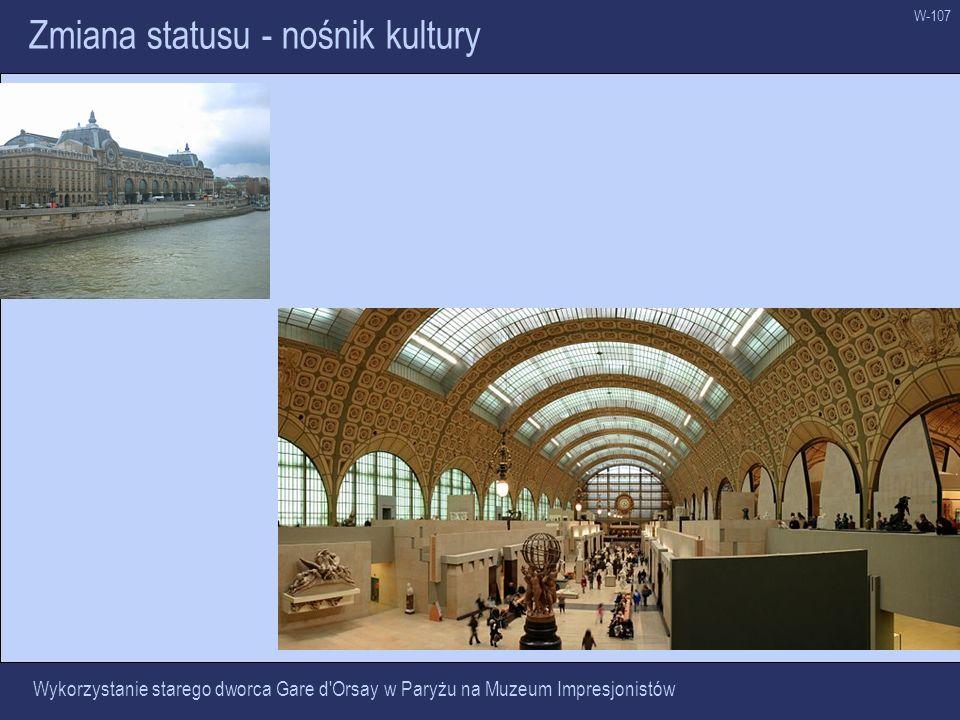 W-107 Zmiana statusu - nośnik kultury Wykorzystanie starego dworca Gare d'Orsay w Paryżu na Muzeum Impresjonistów