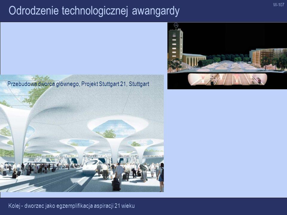 W-107 Odrodzenie technologicznej awangardy Kolej - dworzec jako egzemplifikacja aspiracji 21 wieku Przebudowa dworca głównego, Projekt Stuttgart 21, S