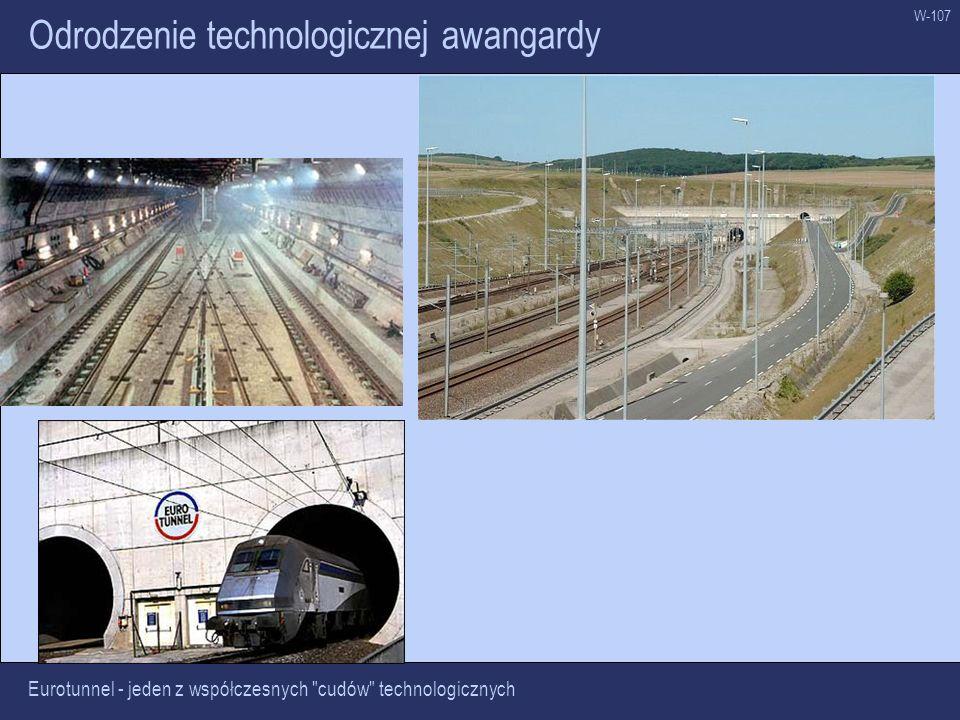 W-107 Odrodzenie technologicznej awangardy Eurotunnel - jeden z współczesnych