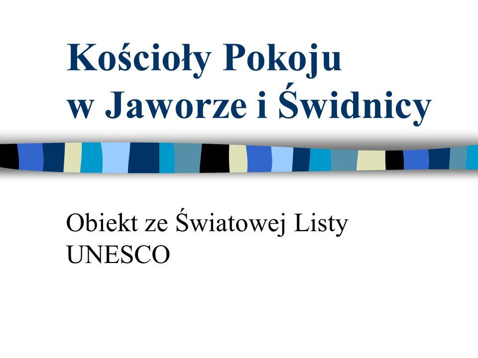Kościoły Pokoju w Jaworze i Świdnicy Obiekt ze Światowej Listy UNESCO
