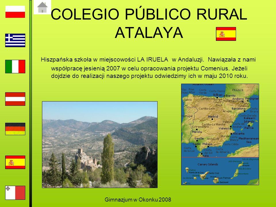 Gimnazjum w Okonku 2008 COLEGIO PÚBLICO RURAL ATALAYA Hiszpańska szkoła w miejscowości LA IRUELA w Andaluzji.