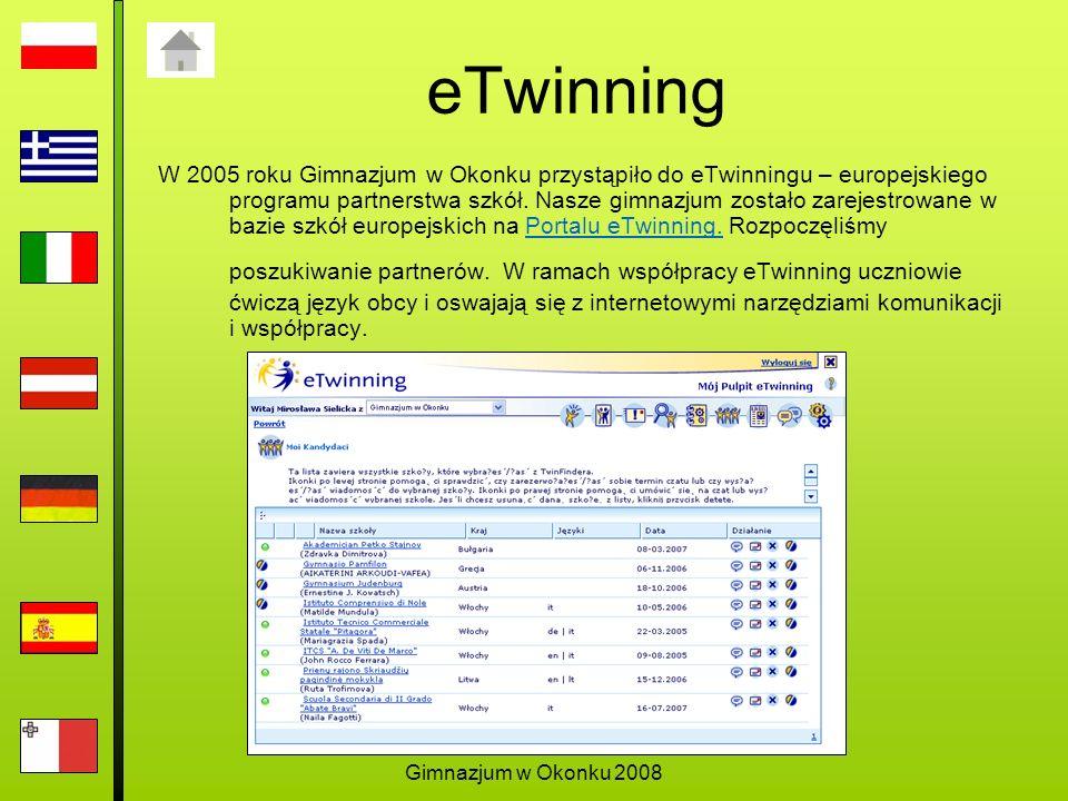 Gimnazjum w Okonku 2008 eTwinning W 2005 roku Gimnazjum w Okonku przystąpiło do eTwinningu – europejskiego programu partnerstwa szkół.