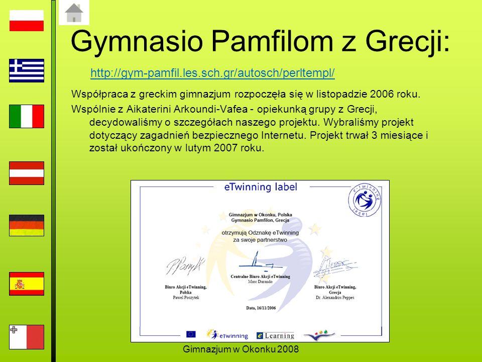 Gimnazjum w Okonku 2008 Gymnasio Pamfilom z Grecji: Współpraca z greckim gimnazjum rozpoczęła się w listopadzie 2006 roku.