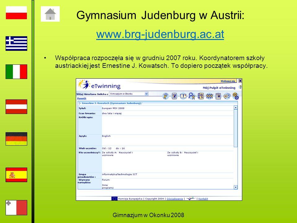 Gimnazjum w Okonku 2008 Gymnasium Judenburg w Austrii: www.brg-judenburg.ac.at www.brg-judenburg.ac.at Współpraca rozpoczęła się w grudniu 2007 roku.