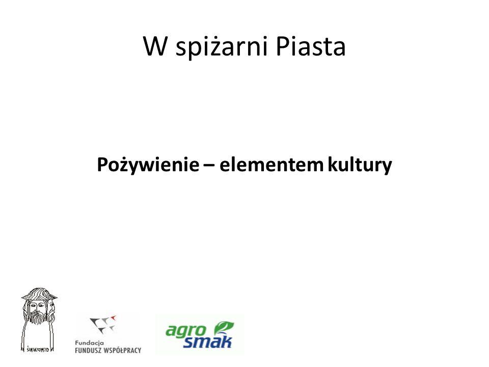 W spiżarni Piasta Jakość pożywienia ma ogromne znaczenie w ocenie oferty turystycznej.